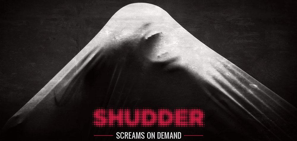 Shudder: Screams on Demand