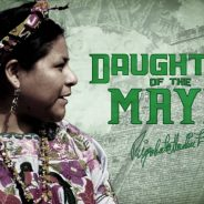 Rigoberta Menchu: Daughter of the Maya (Straight Shooter Review)