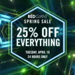 Red Giant's Spring Sale: 25% Off on April 18th (User Press Release)